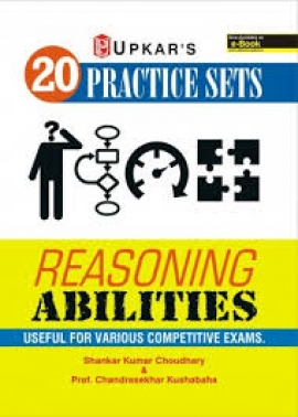 20 Practice Sets Reasoning Abilities (Useful For Various Competitive Exams)