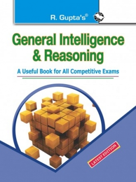 General Intelligence & Reasoning: Useful for All Competitive Exams