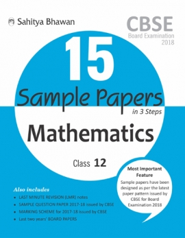 CBSE Board Examination 15 Sample Papers in 3 Steps Mathematics Class-12 (2018)