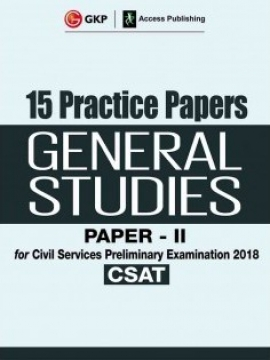 CSAT Civil Services Preliminary Examination General Studies Paper II 15 Practice Papers 2018 First Edition