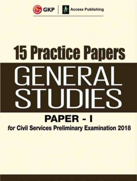 Civil Services Preliminary Examination General Studies Paper I 15 Practice Papers 2018 First Edition