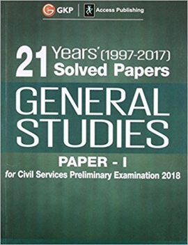21 Years' Solved Papers (1997-2017) General Studies Paper I For Civil Services Preliminary Examination 2018