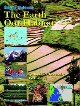 NCERT THE EARTH OUR HABITAT (Class 6)