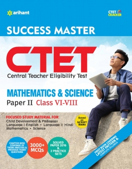 CTET Success Master Paper-II Teacher Selection for Class VI-VIII MATHS & SCIENCE