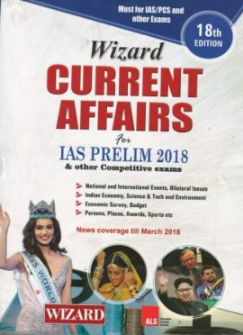 Wizard Current Affairs For IAS Preilim & Other Competitive Exam 2018