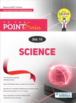 Liberty Std-10, To The Point Series - Science (E.m) For March 2021 Board Exams