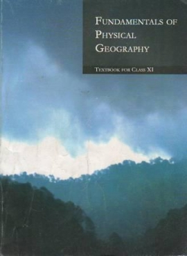NCERT Fundamentals Of Physical Geography Textbook For Class - 11