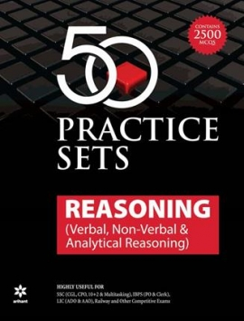 Arihant Reasoning (Verbal, Non-Verbal & Analytical Reasoning) 50 Practice Sets (2500 MCQS)
