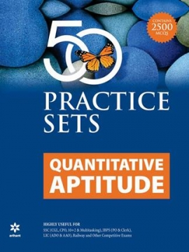 Arihant Quantitative Aptitude 50 Practice Sets (2500 MCQS)