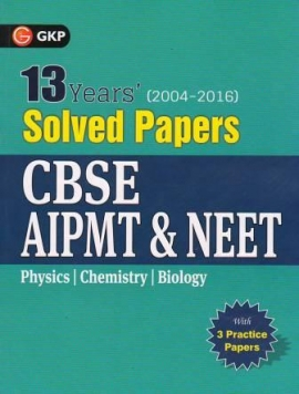 GK CBSE AIPMT & NEET 13 Years Solved Papers 2004-2016 (Includes 3 Practice Papers) (ENGLISH)