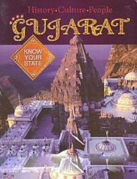 Gujarat : History,Culture,People (Know Your State)