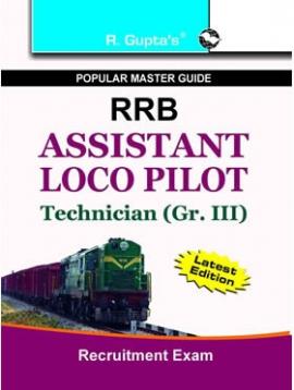 RRB: Assistant Loco Pilot & Technician (Gr. III) Recruitment Exam Guide