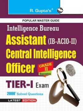 IB Assistant Central Intelligenece Officer Grade-II Executive (Tier-I) Exam Guide