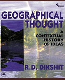 Geographical Thought (A Contextual History Of Ideas) By R.D.Dikshit