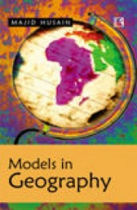 Models In Geography By Majid Husain