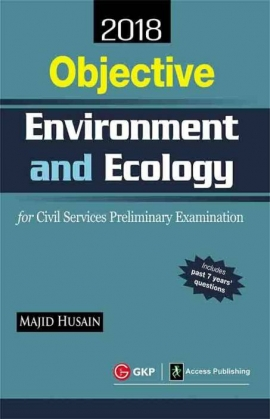 Civil Services Preliminary Examination Objective Environment and Ecology for 2018 : Includes Past 7 Years Questions Second Edition