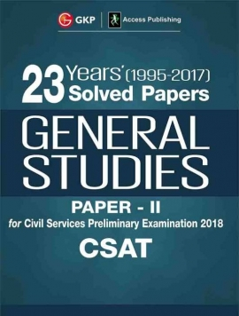 CSAT Civil Services Preliminary Examination General Studies Paper - II 2018 : 23 Years Solved Papers (1995 - 2017) Second Edition