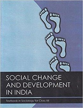 NCERT (Sociology) Social Change & Development in India (Class 12)