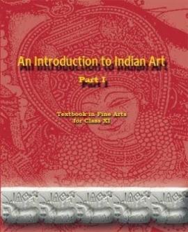 NCERT An Introduction to Indian Art (Class 11)