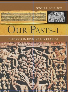 NCERT OUR PAST 1 (Class 6)