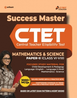 Success Master CTET( Central Teacher Eligibility Test) MATHEMATICS & SCIENCE Paper-II (Class VI-VIII)