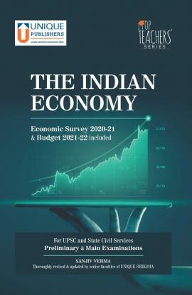 The Indian Economy (Economic Survey 2020-21 & Budget 2021-22 included)